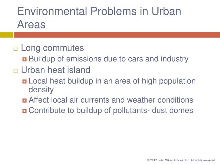 urban environment issues 8 major environmental problems faced in urban  it was first discovered by scientist paul mullen all the chemical pesticides do harm to the environment and cause.