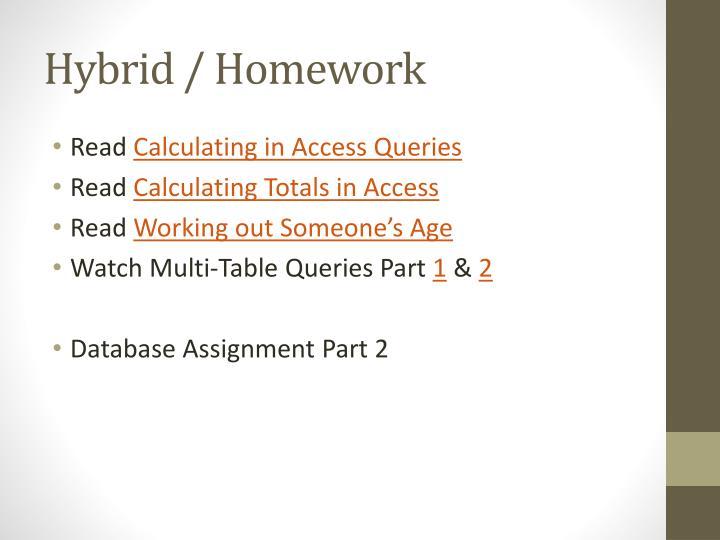 Hybrid / Homework