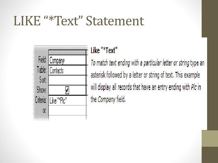 "LIKE ""*Text"" Statement"