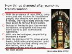 how things changed after economic transformation