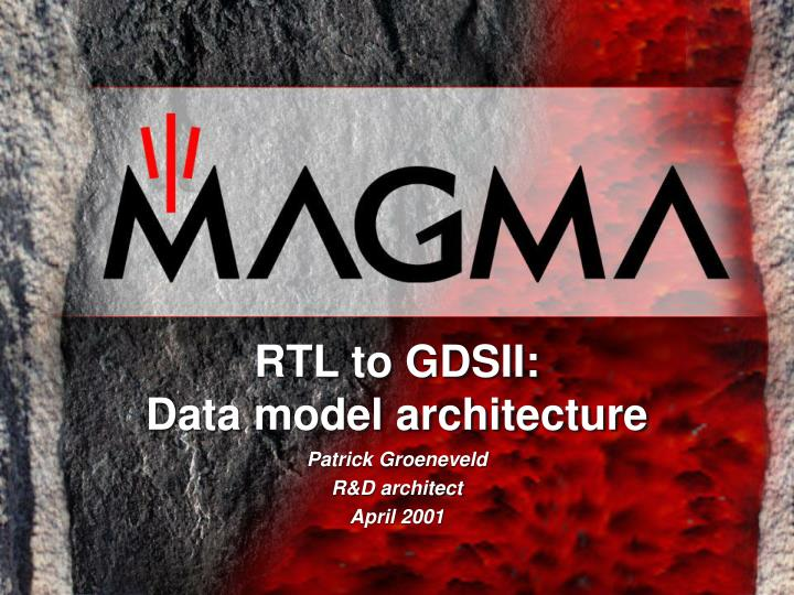 rtl to gdsii data model architecture n.