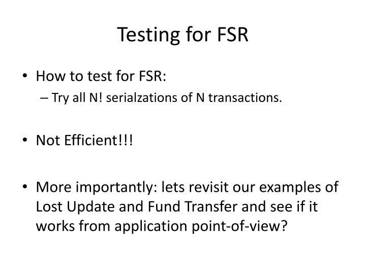 Testing for FSR
