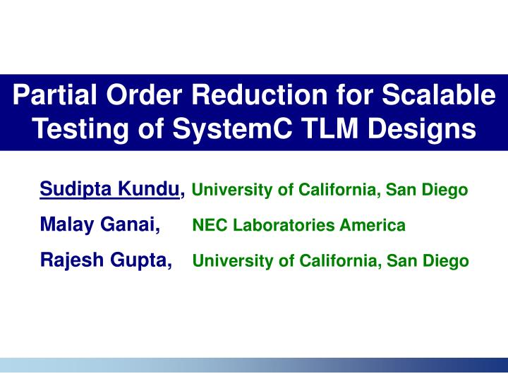 partial order reduction for scalable testing of systemc tlm designs n.