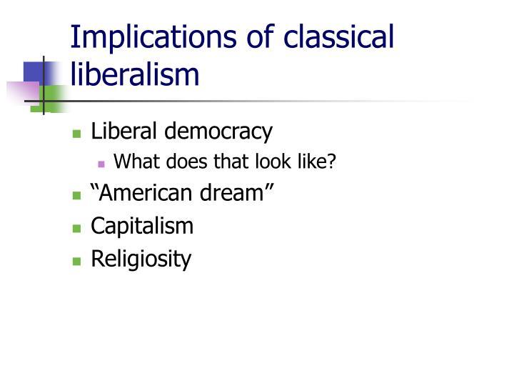 Implications of classical liberalism