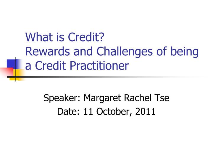 what is credit rewards and challenges of being a credit practitioner n.
