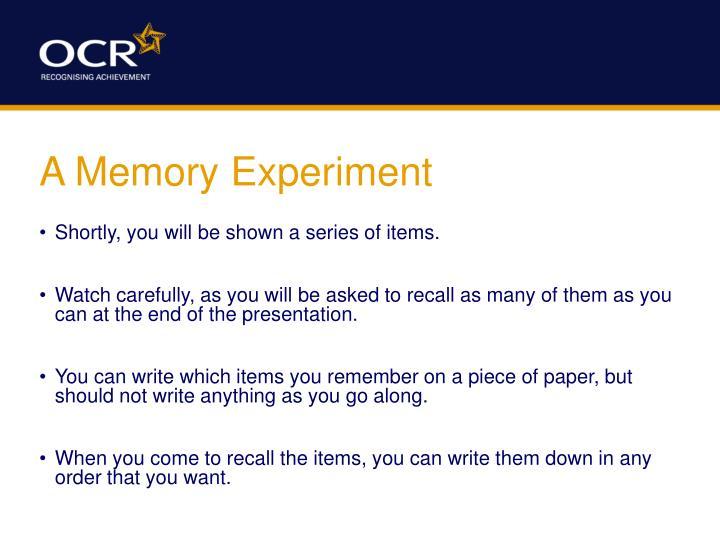 A Memory Experiment