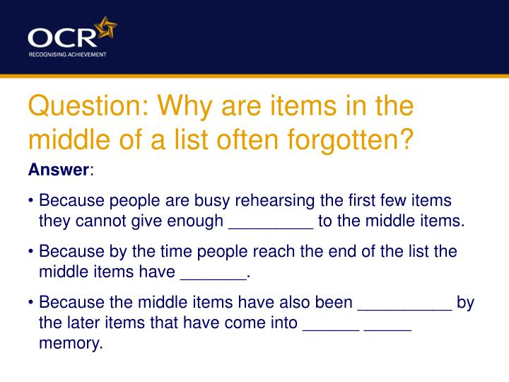 Question: Why are items in the middle of a list often forgotten?