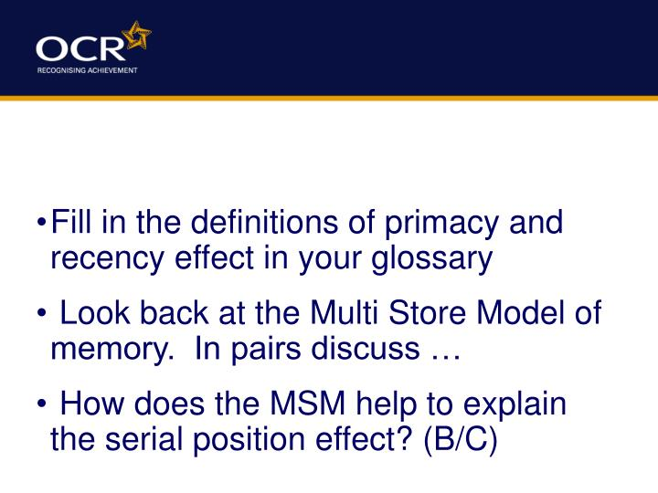 Fill in the definitions of primacy and recency effect in your glossary