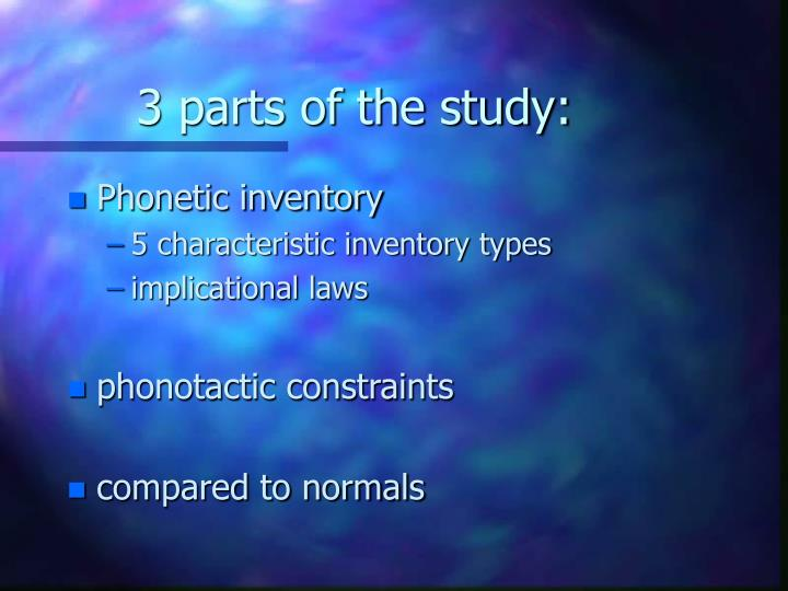 3 parts of the study