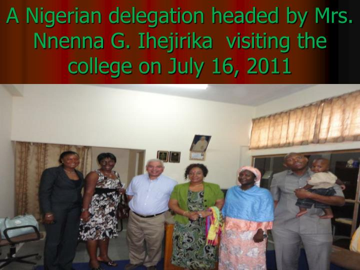 A Nigerian delegation headed by Mrs.