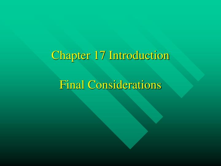 chapter 17 introduction final considerations