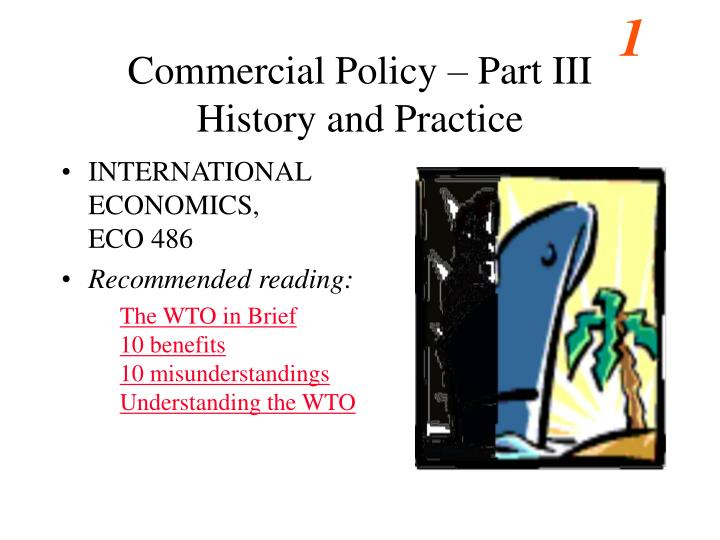 commercial policy part iii history and practice n.