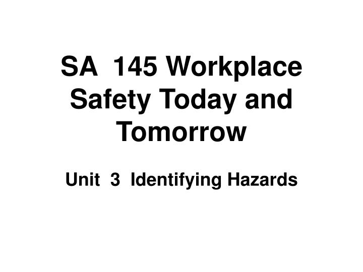 sa 145 workplace safety today and tomorrow n.
