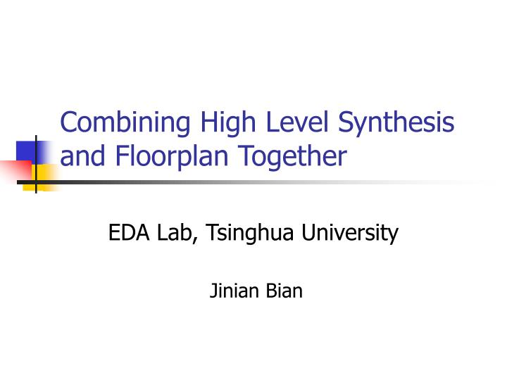 combining high level synthesis and floorplan together n.