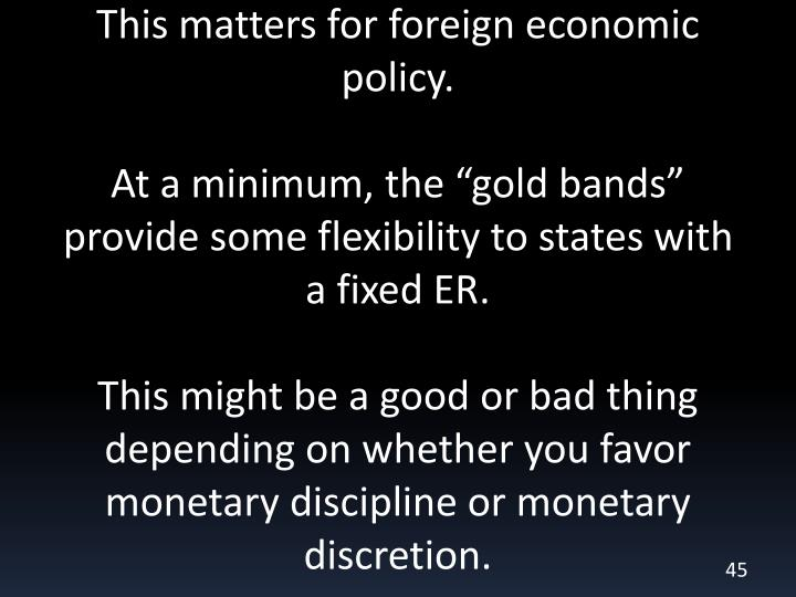 This matters for foreign economic policy.