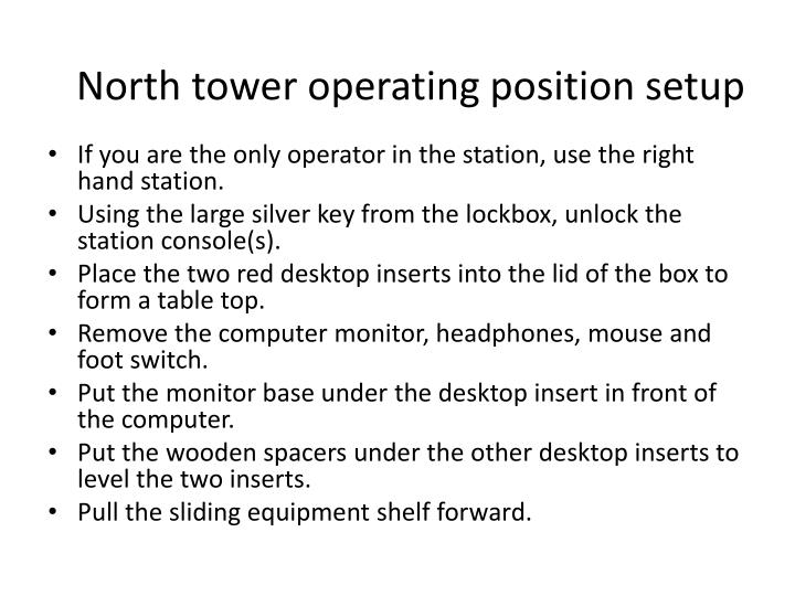 North tower operating position setup