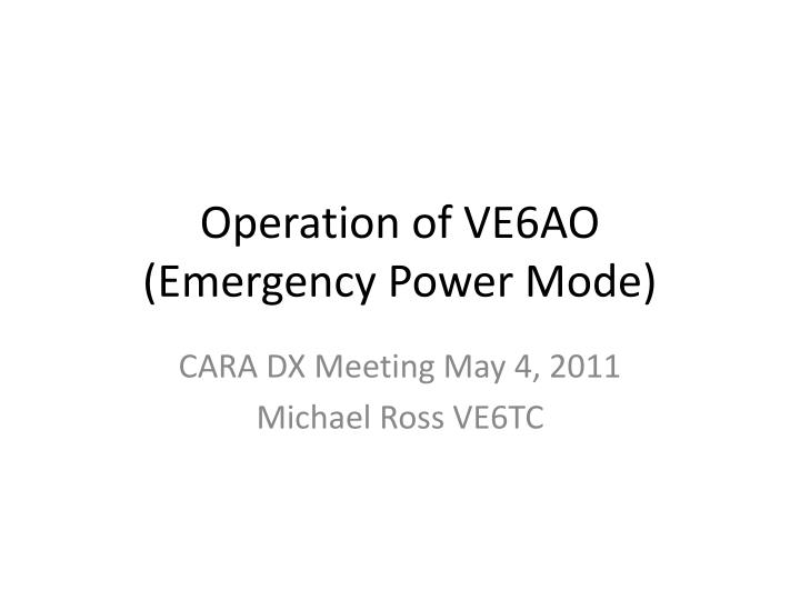 Operation of ve6ao emergency power mode