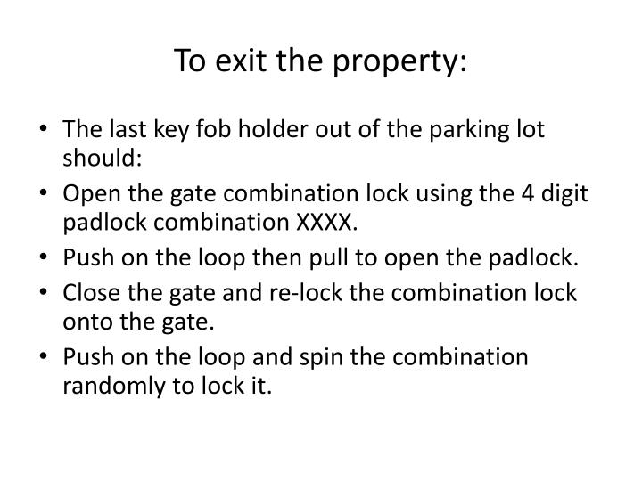 To exit the property: