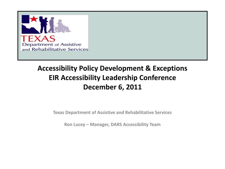 accessibility policy development exceptions eir accessibility leadership conference december 6 2011 n.