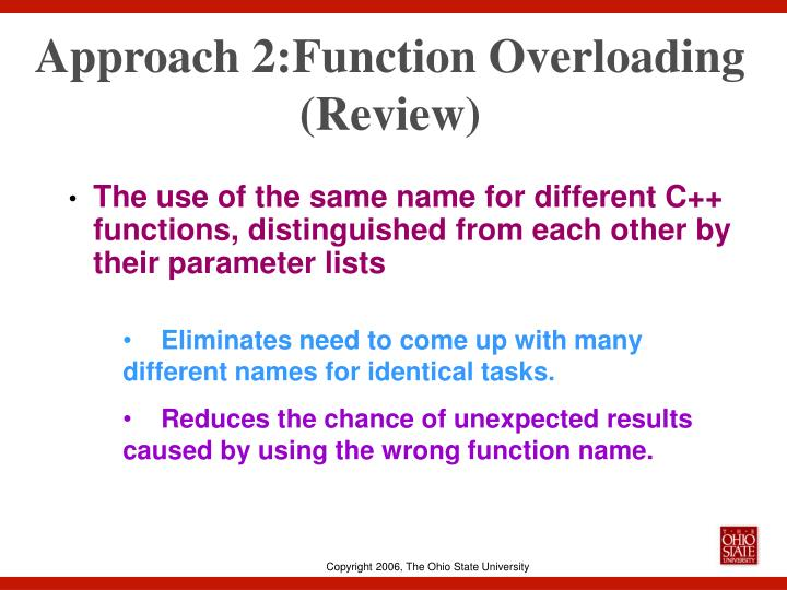 Approach 2:Function Overloading (Review)