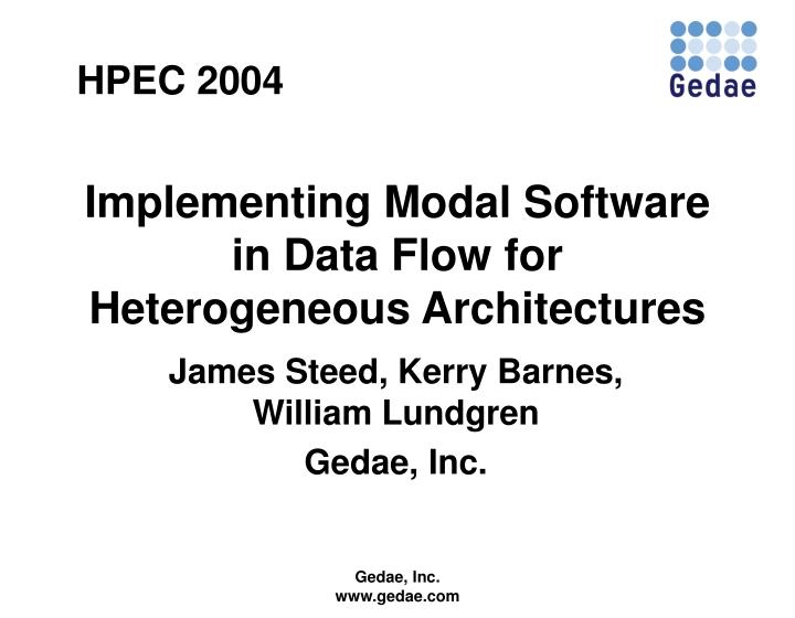 implementing modal software in data flow for heterogeneous architectures n.
