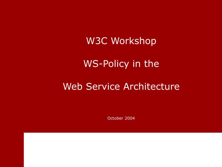 w3c workshop ws policy in the web service architecture n.