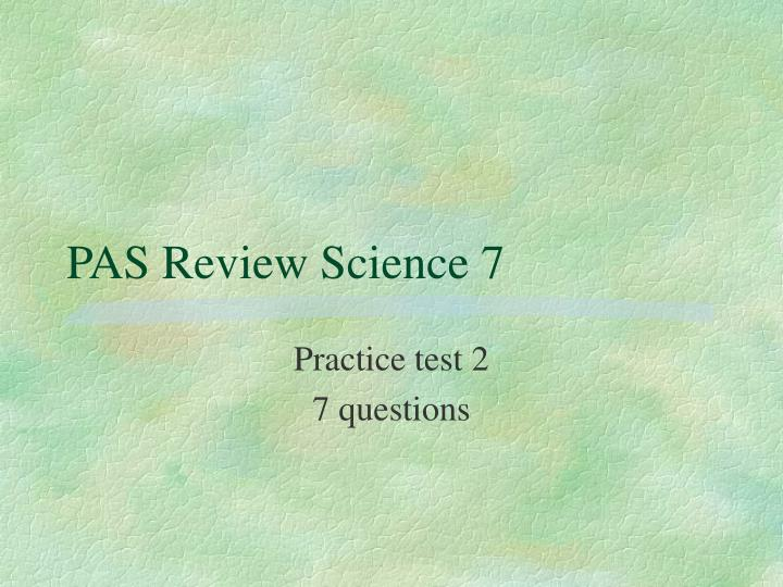 pas review science 7 n.
