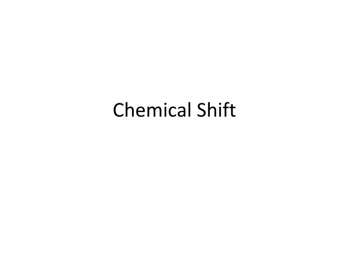 chemical shift n.