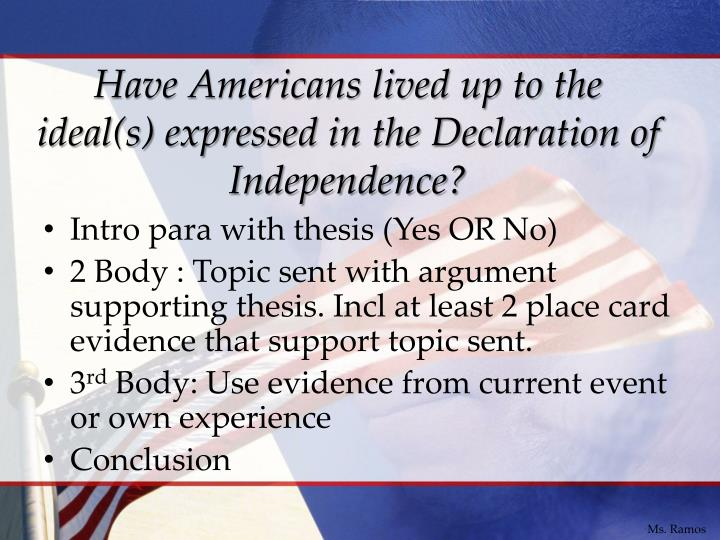 the ideals of the declaration which Get an answer for 'how are the ideals of the enlightenment expressed in the declaration of the rights of man and the citizen and how can the influence of jefferson and the declaration of independence be seen' and find homework help for other history questions at enotes.
