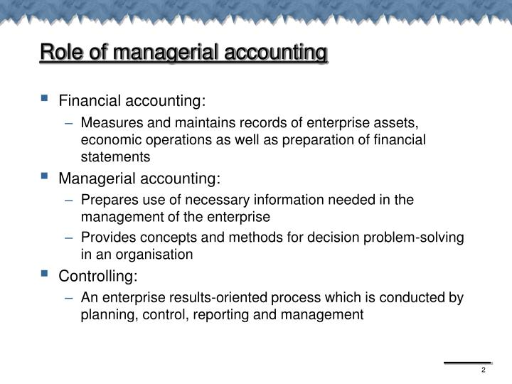 role of managerial accounting essay Managerial accounting research paper  gm has played a pivotal role in the global auto industry for more than 100  haven't found the essay you want.