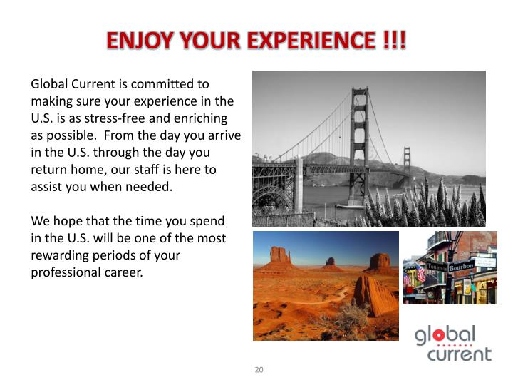 ENJOY YOUR EXPERIENCE !!!
