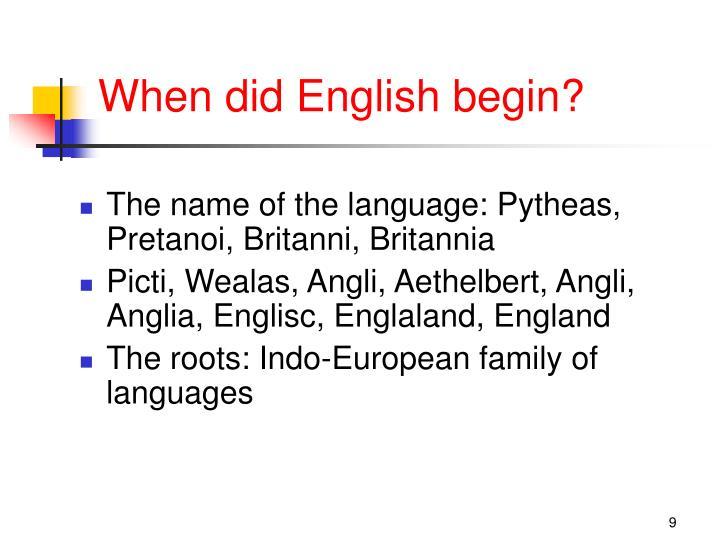 When did English begin?
