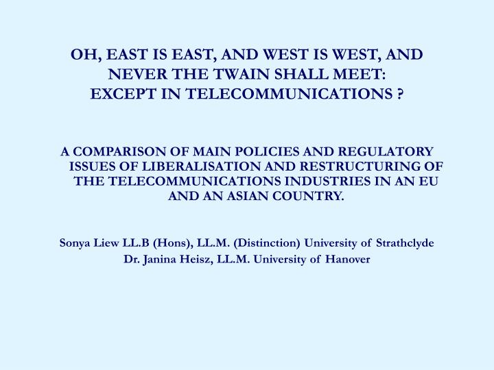 oh east is east and west is west and never the twain shall meet except in telecommunications n.