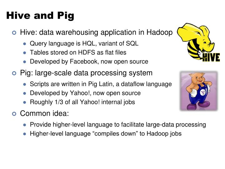 Hive and Pig