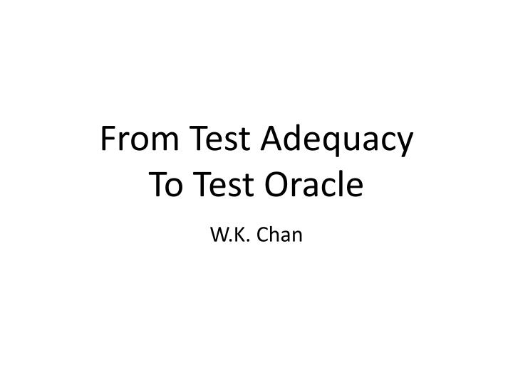 from test adequacy to test oracle n.