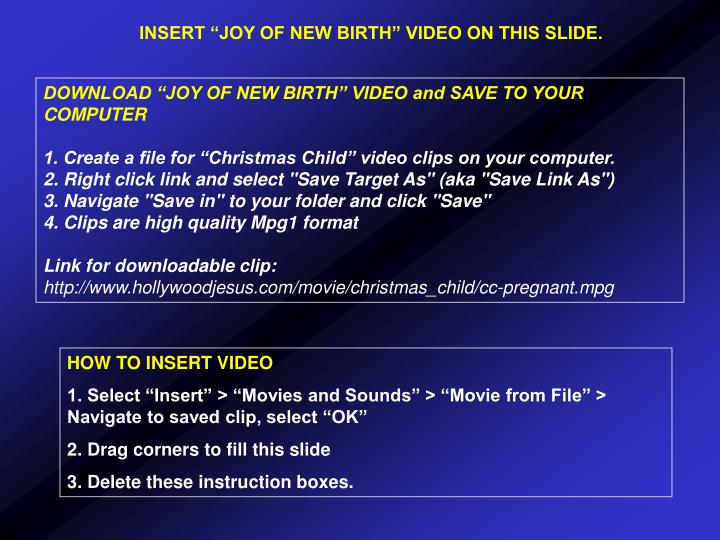 "INSERT ""JOY OF NEW BIRTH"" VIDEO ON THIS SLIDE."