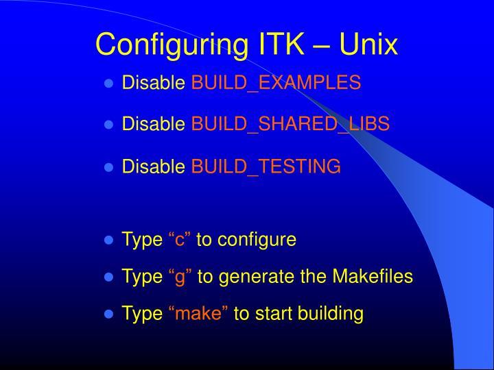 Configuring ITK – Unix