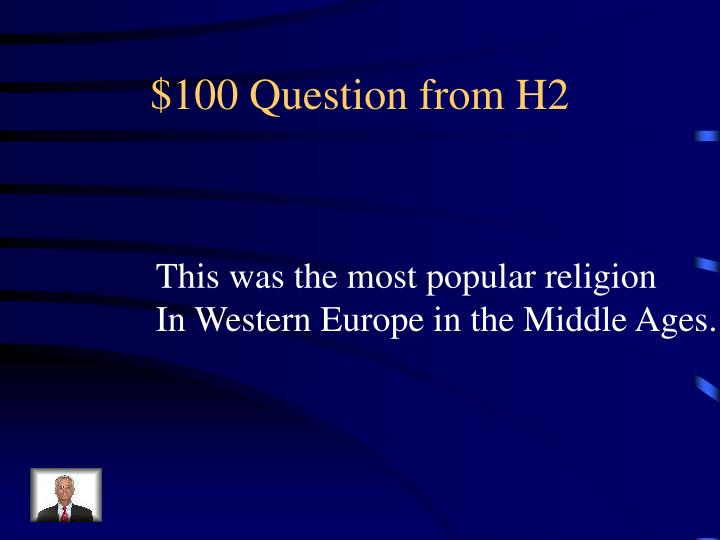 $100 Question from H2