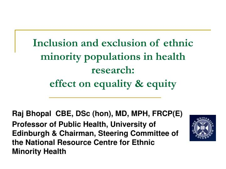 inclusion and exclusion of ethnic minority populations in health research effect on equality equity n.