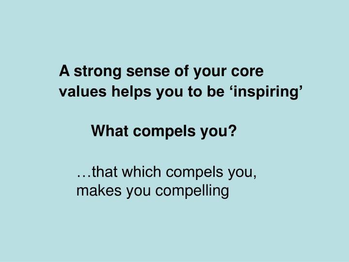 A strong sense of your core
