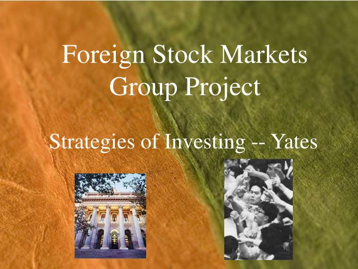 foreign stock markets group project n.
