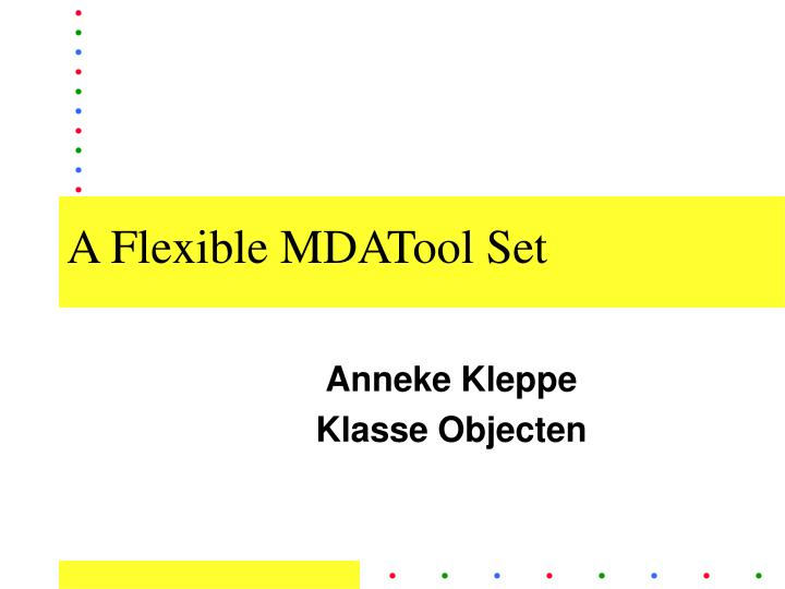 a flexible mdatool set n.