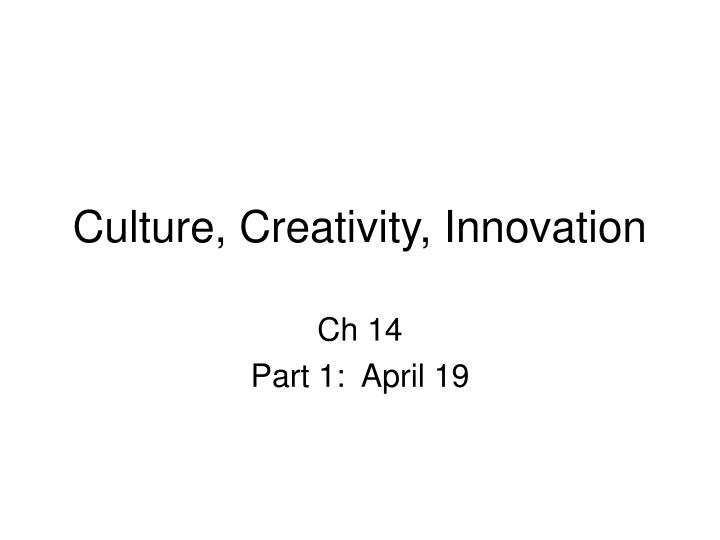 culture creativity innovation n.