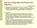 step four design daily and weekly unit objectives