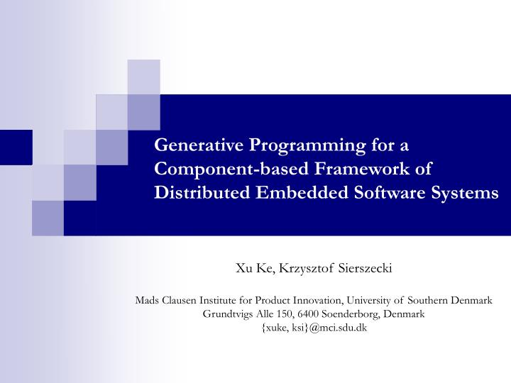 generative programming for a component based framework of distributed embedded software systems n.