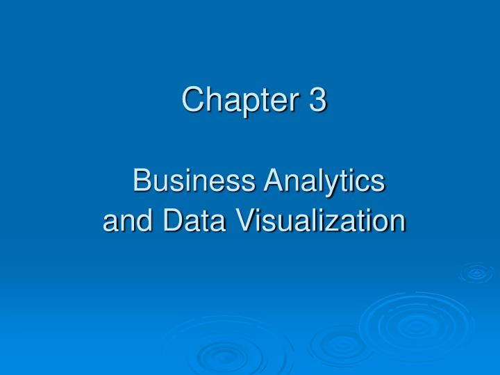 chapter 3 business analytics and data visualization n.