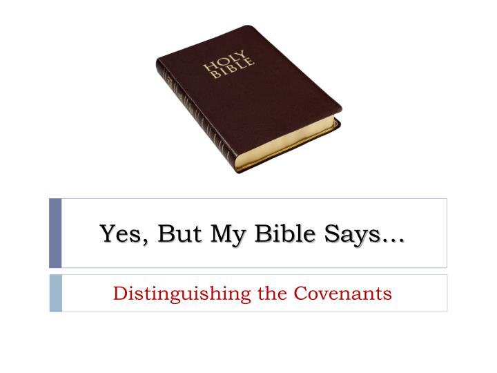 Yes but my bible says