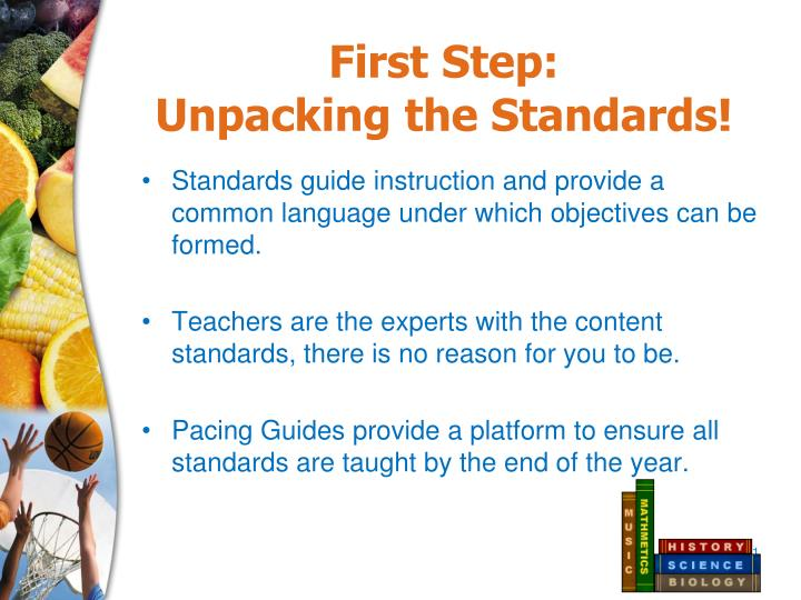 First Step:                Unpacking the Standards!
