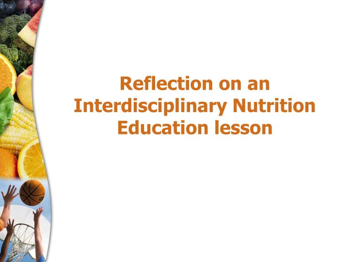 Reflection on an Interdisciplinary Nutrition Education lesson