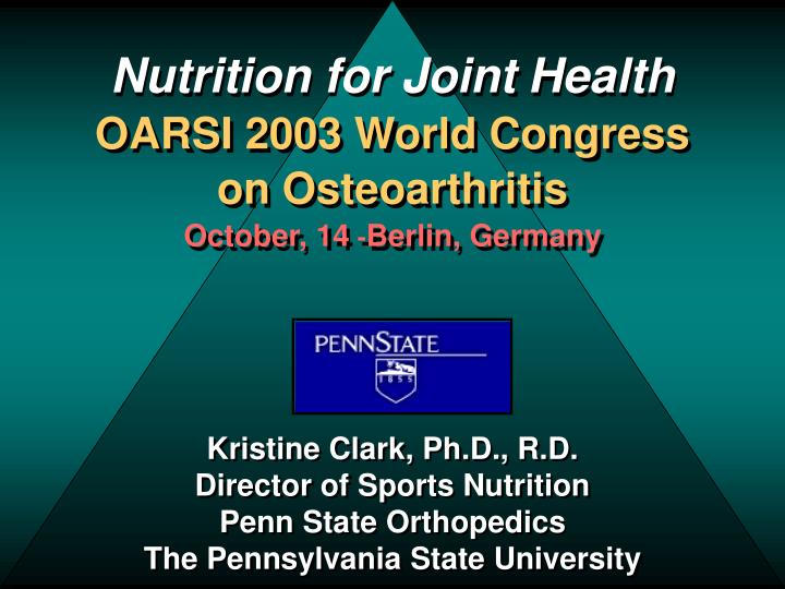 nutrition for joint health oarsi 2003 world congress on osteoarthritis october 14 berlin germany n.